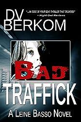 Bad Traffick: A Leine Basso Thriller