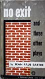 img - for No Exit (Huis Clos) and Three Other Plays: the Flies (Les Mouches) Translated From the French By Stuart Gilbert. Dirty Hands (Les Mains Sales) & the book / textbook / text book