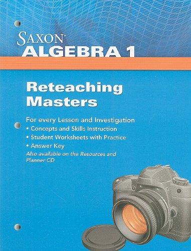 Saxon Algebra 1: Reteaching Masters 2009