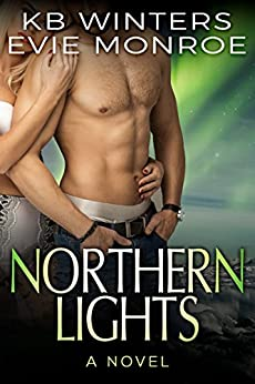 Northern Lights - A Novel by [Winters, KB, Monroe, Evie]