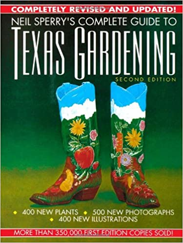 Neil Sperryu0027s Complete Guide To Texas Gardening: Neil Sperry:  9780878337996: Amazon.com: Books