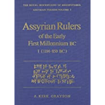 Assyrian Rulers of the Early First Millennium BC II (1114-859 BC) (Chaucer Bibliographies) (v. 1) by A. Kirk Grayson (1991-03-15)
