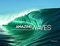 Amazing Waves: The Beauty And Appreciation Of