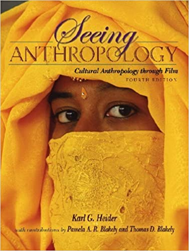 By karl g. Heider seeing anthropology: cultural anthropology.