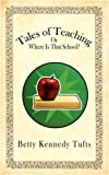 Tales of Teaching, Betty Kennedy Tufts, 1438912498