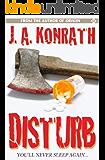 Disturb - A Medical Thriller (The Konrath/Kilborn Collective)