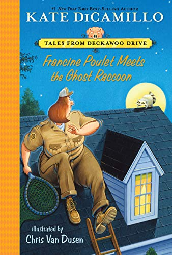 (Francine Poulet Meets the Ghost Raccoon: Tales from Deckawoo Drive, Volume Two)