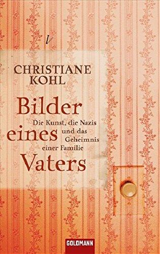 Bilder eines Vaters: Die Kunst, die Nazis und das Geheimnis einer Familie (Hardcover Non-Fiction)