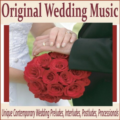 Original Wedding Music Unique Contemporary Wedding Preludes