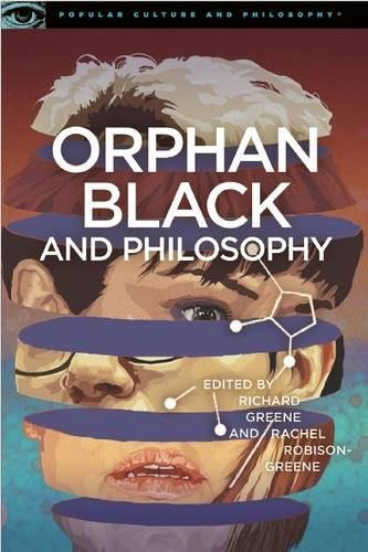 Orphan Black and Philosophy: Grand Theft DNA (Popular Culture and Philosophy)