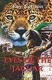 Eyes of the Jaguar, Ray Neilson, 1463725221