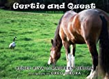 Gertie and Quest: A True Story