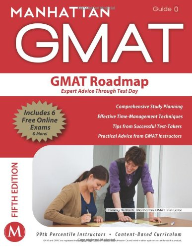 The GMAT Roadmap: Expert Advice Through Test Day (Strategy Guide 0)