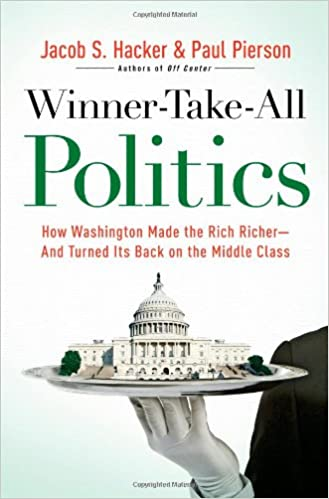Winner-take-all Politics: How Washington Made the Rich Richer-and Turned Its Back on the Middle Class