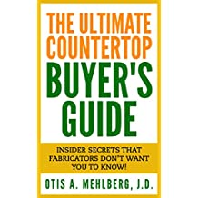 The Ultimate Countertop Buyer's Guide: Insider Secrets that Fabricators don't want you to know!