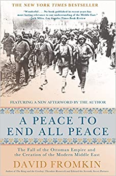 Descarga gratuita A Peace To End All Peace: The Fall Of The Ottoman Empire And The Creation Of The Modern Middle East PDF