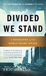 Divided We Stand: A Biography of the World Trade Center by Eric Darton (2011-08-02)