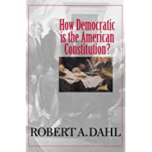 How Democratic Is the American Constitution? (Castle Lectures Series)