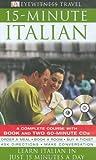 15-Minute Italian, Dorling Kindersley Publishing Staff, 0756609291