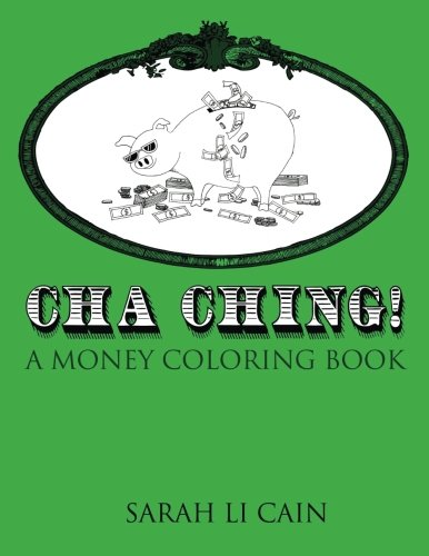 Cha-Ching! A Money Coloring Book: A Coloring Book for Grownups (Volume 1)