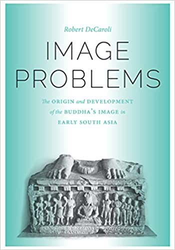 The Origin and Development of the Buddhas Image in Early South Asia Image Problems