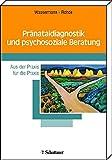 Pränataldiagnostik und psychosoziale Beratung Aus der Praxis für die Praxis