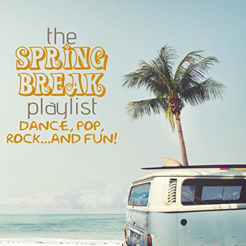 The Spring Break Playlist: Dance, Pop, Rock...and - Break For Songs Spring Playlist