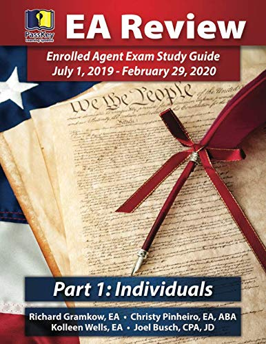 PassKey Learning Systems EA Review Part 1 Individuals; Enrolled Agent Study Guide: July 1, 2019-February 29, 2020 Testing Cycle by Passkey Learning Systems