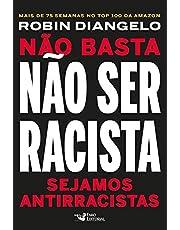 Não basta não ser racista: Sejamos antirracistas
