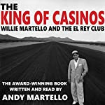 The King of Casinos: Willie Martello and the El Rey Club | Andy Martello