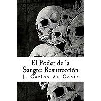 El Poder de la Sangre: Resurrección (Volume 2) (Spanish...