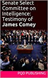 On June 8, 2017, former Director of the FBI James Comey testified before the U.S. Senate Select Committee on Intelligence regarding his interactions with President Trump up to the time of his termination. This is the transcript of the hearing, format...