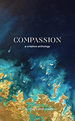 Compassion: A Creative Anthology