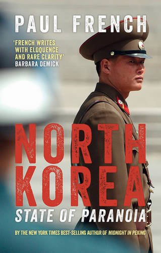 North Korea: State of Paranoia: A Modern History