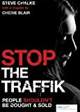 Stop the Traffik, Steve Chalke and Cherie Blair, 0745953603