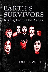 Earth's Survivors Rising from The Ashes: Volume 1