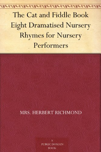 - The Cat and Fiddle Book Eight Dramatised Nursery Rhymes for Nursery Performers