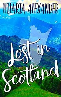Lost In Scotland by Hilaria Alexander ebook deal