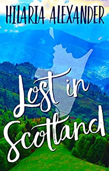 Lost in Scotland by [Alexander, Hilaria]