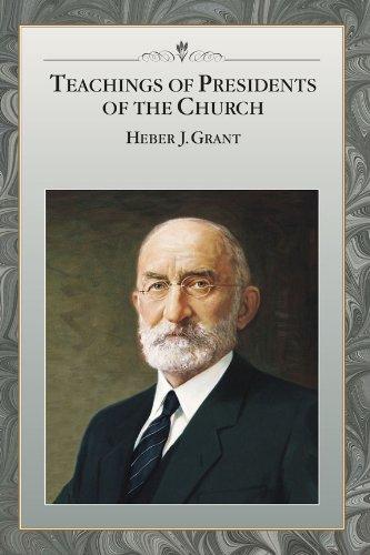 Teachings of Presidents of the Church: Heber J. Grant (The Latter Day Church Of Jesus Christ)