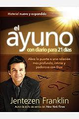 El Ayuno Con Diario Para 21 días: Abra la puerta a una relación más profunda, íntima y poderosa con Dios (Spanish Edition) Paperback