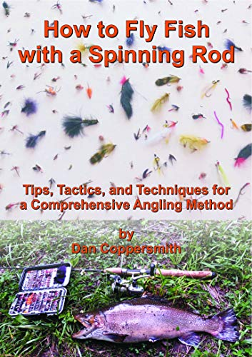 (How to Fly Fish with a Spinning Rod)