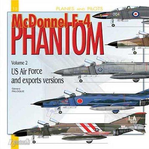 F4 Phantom Pilot - McDonnell F-4 Phantom, Vol. 2: US Air Force and Export Versions (Planes and Pilots)