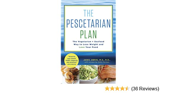 Amazon Com The Pescetarian Plan The Vegetarian Seafood Way To