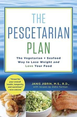 Amazon.com: The Pescetarian Plan: The Vegetarian + Seafood ...