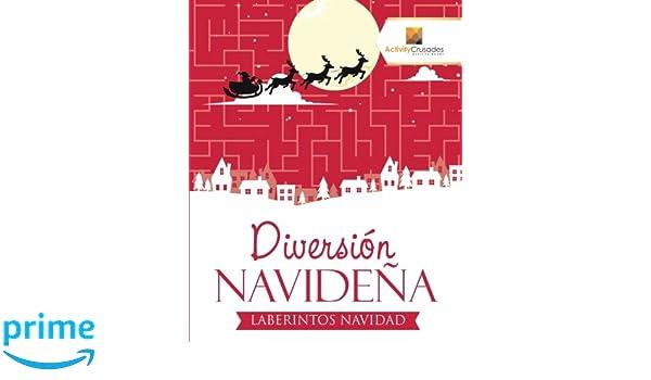 Diversión Navideña : Laberintos Navidad (Spanish Edition) (Spanish) Paperback – October 15, 2017