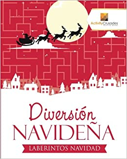 Diversión Navideña : Laberintos Navidad (Spanish Edition): Activity Crusades: 9780228220336: Amazon.com: Books