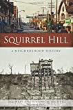 Squirrel Hill: A Neighborhood History (American Chronicles)