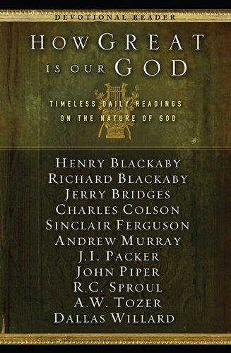 How Great Is Our God: Timeless Daily Readings on the Nature of God (NavPress Devotional Readers)