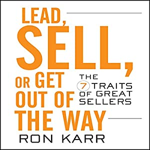 Lead, Sell, or Get Out of the Way Audiobook